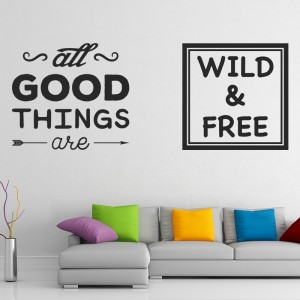 All good things are wild and free quote - Living room Vinyl Wall Art