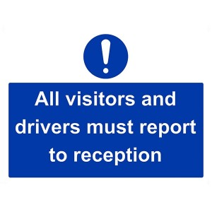 All Visitors And Drivers Must Report To Reception - Landscape - Large