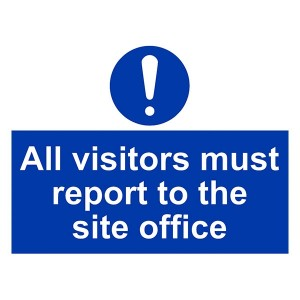 All Visitors Must Report To The Site Office - Landscape - Large