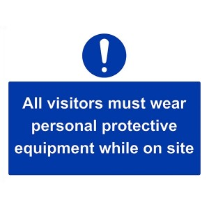 All Visitors Must Wear Personal Protective Equipment While On Site - Landscape - Large