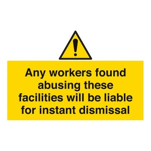 Any Workers Abusing These Facilities Instant Dismissal- Landscape - Large