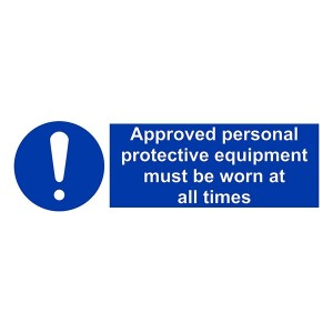 Approved Personal Protective Equipment Must Be Worn At All Times - Landscape
