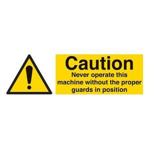 Caution Never Operate This Machine Without Guards In Position - Landscape