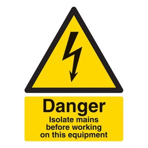 Danger Isolate Mains Before Working On This Equipment - Portrait