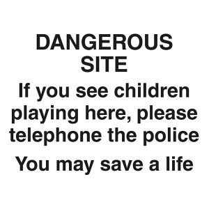 Dangerous Site If You See Children Telephone The Police Save A Life - Landscape - Large