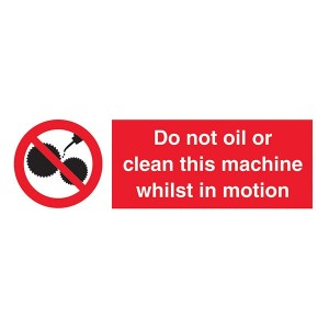 Do Not Oil Or Clean This Machine Whilst In Motion - Landscape