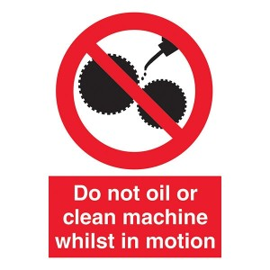 Do Not Oil Or Clean Machine Whilst In Motion - Portrait
