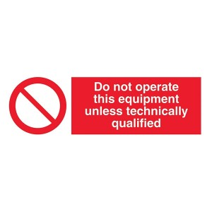 Do Not Operate This Equipment Unless Technically Qualified - Landscape