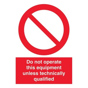 Do Not Operate This Equipment Unless Technically Qualified - Portrait