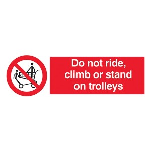 Do Not Ride, Climb Or Stand On Trolleys - Landscape
