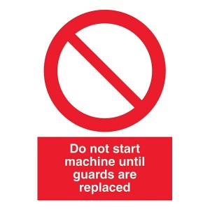 Do Not Start Machine Until Guards Are Replaced - Portrait