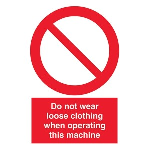 Do Not Wear Loose Clothing When Operating This Machine - Portrait
