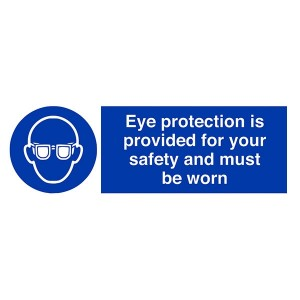 Eye Protection Is Provided For Your Safety And Must Be Worn - Landscape