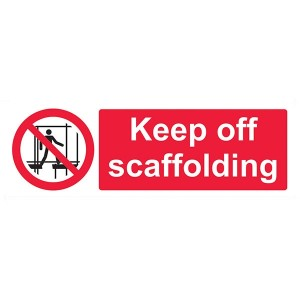Keep Off Scaffolding - Landscape