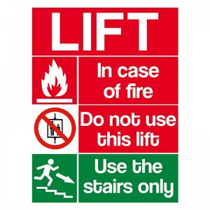 Lift / In Case Of Fire / Do Not Use This Lift / Use The Stairs Only - Portrait