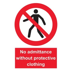 No Admittance Without Protective Clothing - Portrait