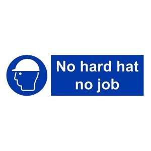 No Hard Hat No Job - Landscape