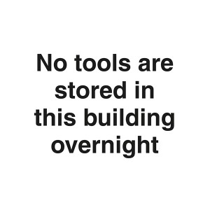 No Tools Are Stored In This Building Overnight - Landscape - Large
