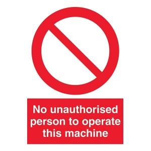 No Unauthorised Person To Operate This Machine - Portrait