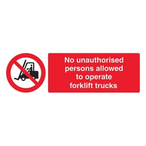 No Unauthorised Persons Allowed To Operate Forklift Trucks - Landscape