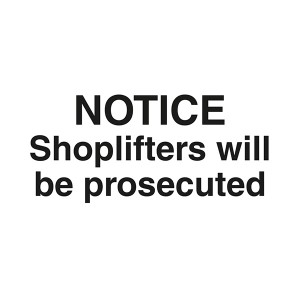 Notice - Shoplifters Will Be Prosecuted - Landscape - Large