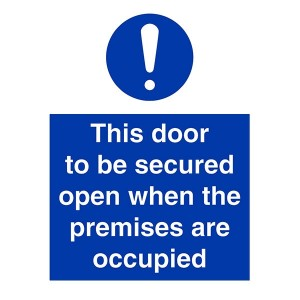 This Door To Be Secured Open When Premises Are Occupied - Portrait