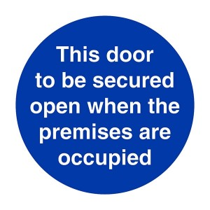 This Door To Be Secured Open When Premises Are Occupied - Square