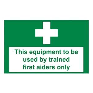 This Equipment To Be Used By Trained First Aiders Only - Landscape - Large