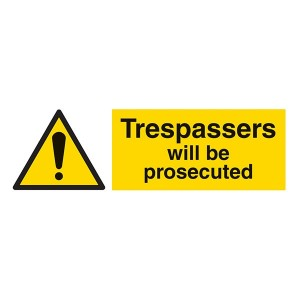 Trespassers Will Be Prosecuted - Landscape