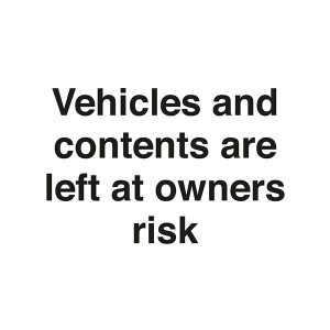 Vehicles And Contents Are Left At Owners Risk - Landscape - Large