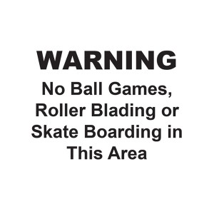 Warning - No Ball Games / Roller Blading / Skate Boarding In This Area - Landscape - Large