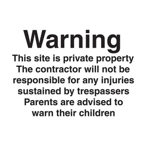 Warning Site Is Private Property Contractor Not Responsible For Injuries - Landscape - Large