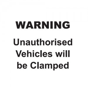 Warning - Unauthorised Vehicles Will Be Clamped - Landscape - Large