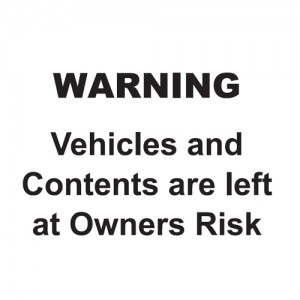 Warning - Vehicles And Contents Are Left At Owners Risk - Landscape - Large
