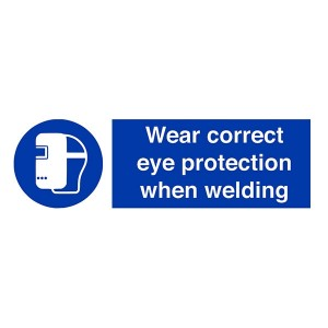 Wear Correct Eye Protection When Welding - Landscape