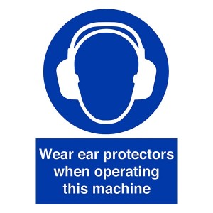 Wear Ear Protectors When Operating This Machine - Portrait