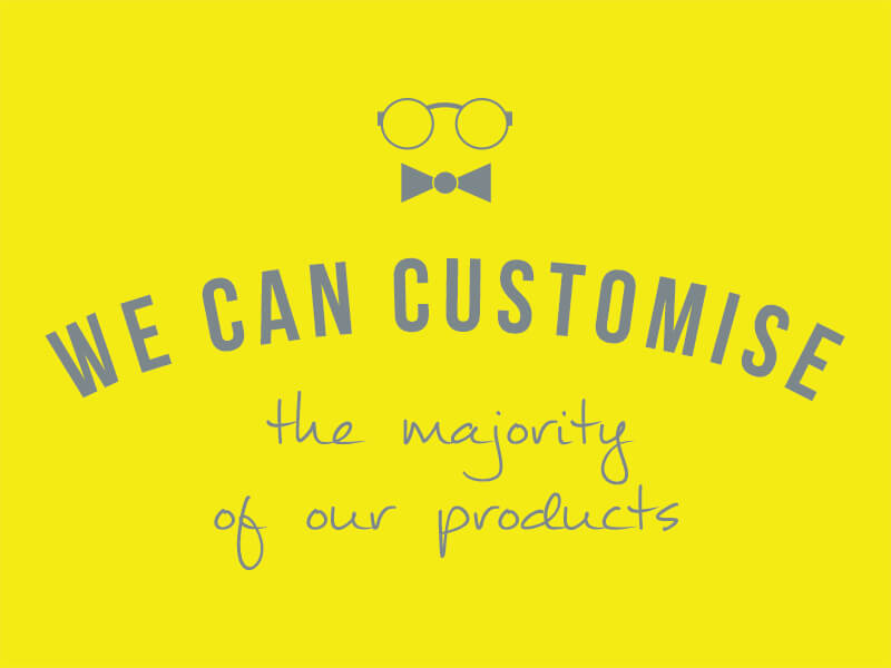 customise products-we can customise the majority of our products